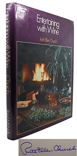 ENTERTAINING WITH WINE Signed 1st: Ruth Ellen Church