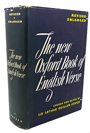 THE NEW OXFORD BOOK OF ENGLISH VERSE : 1250 - 1918: Sir Arthur Quiller-Couch (editor)