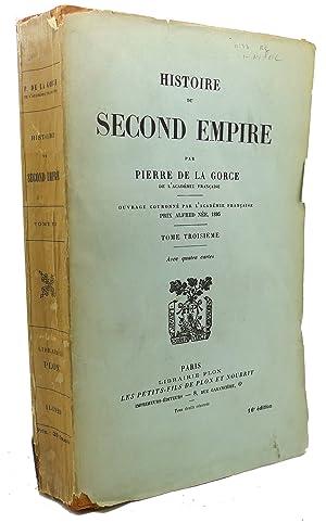 HISTOIRE DU SECOND EMPIRE : Tome Troisieme: Pierre De La Gorce