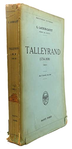 TALLEYRAND : Tome II, 1799 - 1815: G. Lacour-Gayet