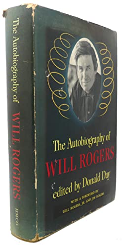 THE AUTOBIOGRAPHY OF WILL ROGERS: Will Rogers, Donald Day (editor)