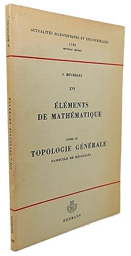 ELEMENTS DE MATHEMATIQUE : Livre III, Topologie Generale, Fascicule De Resultats: N. Bourbaki