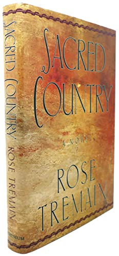 SACRED COUNTRY: Rose Tremain