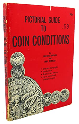 PICTORIAL GUIDE TO COIN CONDITIONS: Burton Hobson, Fred Reinfeld