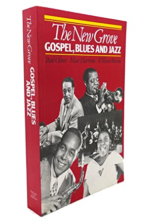 THE NEW GROVE : Gospel Blues and: Paul Oliver, William