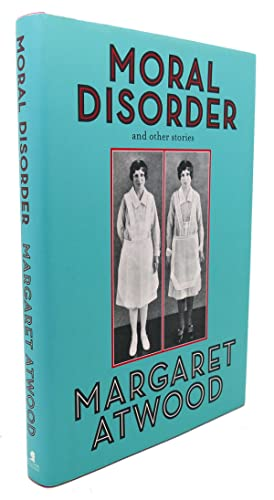 MORAL DISORDER : and Other Stories: Margaret Atwood