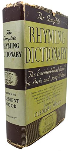 THE COMPLETE RHYMING DICTIONARY AND POET'S CRAFT: Clement Wood (editor)