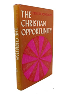 THE CHRISTIAN OPPORTUNITY: Denis De Rougemont
