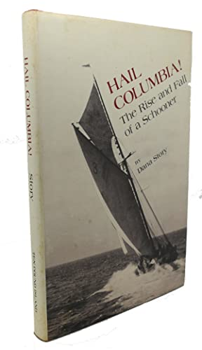 HAIL COLUMBIA : The Rise and Fall of a Schooner: Dana Story