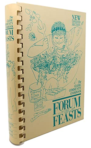 FORUM FEASTS : Favorite Recipes from Friends: The Forum Quorum