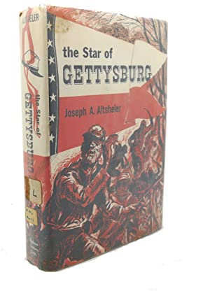 THE STAR OF GETTYSBURG : A Story of Southern High Tide: Joseph A. Altsheler