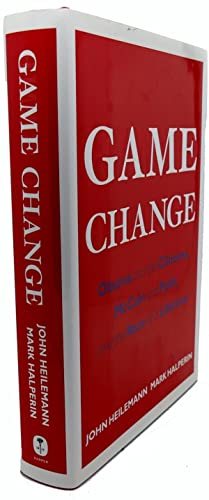 GAME CHANGE : Obama and the Clintons,: John Heilemann, Mark