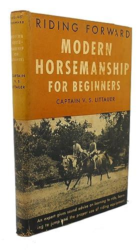 MODERN HORSEMANSHIP FOR BEGINNERS (RIDING FORWARD): V. S. Littauer