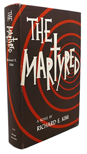 THE MARTYRED : A Novel: Richard E. Kim