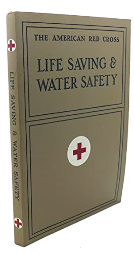 LIFE SAVING AND WATER SAFETY: American Red Cross
