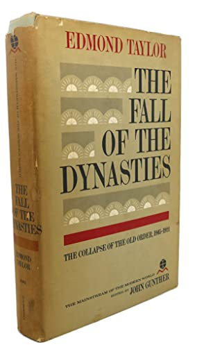 THE FALL OF THE DYNASTIES : The Collapse of the Old Order, 1905-1922: Edmond Taylor
