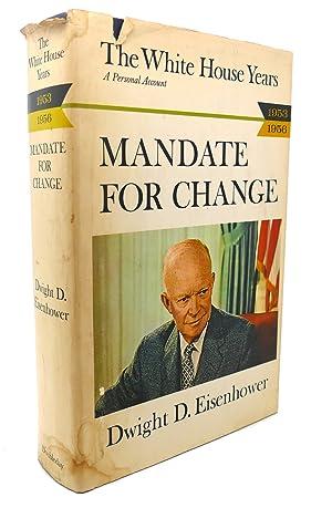 MANDATE FOR CHANGE, 1954-1956: Dwight D. Eisenhower
