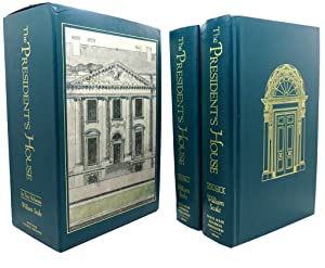 THE PRESIDENT'S HOUSE, IN TWO VOLUMES: William Seale