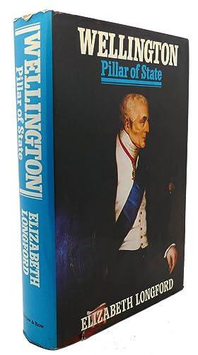 WELLINGTON : Pillar of State: Elizabeth Longford