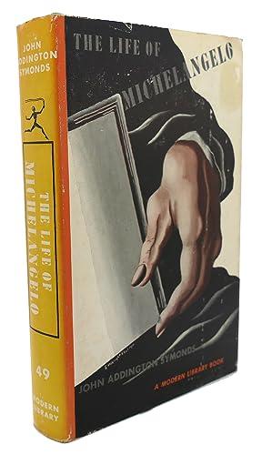 LIFE OF MICHELANGELO BUONARROTI: John Addington Symonds