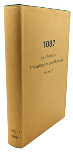 THE WRITINGS OF JOHN BURROUGHS, VOL. I: John Burroughs