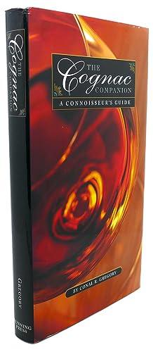 THE COGNAC COMPANION : A Connoisseur's Guide: Conal R. Gregory