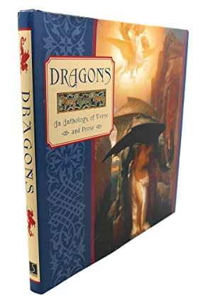 DRAGONS : An Anthology of Verse and Prose