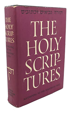 THE HOLY SCRIPTURES, ACCORDING TO THE MASORETIC