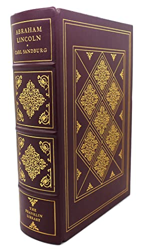 ABRAHAM LINCOLN : Franklin Library: Carl Sandburg