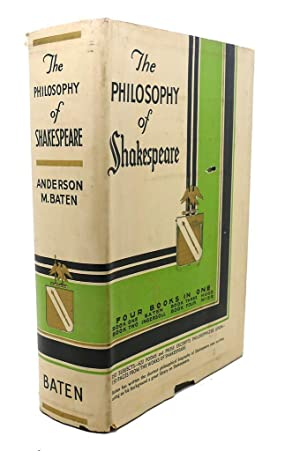 THE PHILOSOPHY OF SHAKESPEARE: Anderson M. Baten