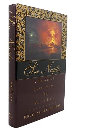 SEE NAPLES : A Memoir of Love,: Douglas Allanbrook