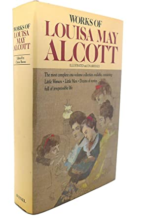 WORKS OF LOUISA MAY ALCOTT : Little: Louisa May Alcott,