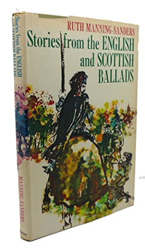 STORIES FROM THE ENGLISH AND SCOTTISH BALLADS: Ruth Manning-Sanders, Trevor