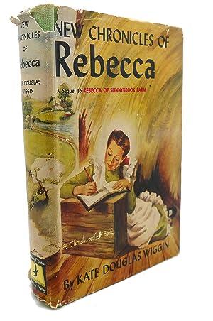 NEW CHRONICLES OF REBECCA: Kate Douglas Wiggin