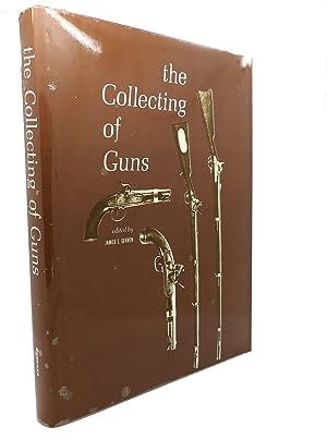 THE COLLECTING OF GUNS: James E. Serven