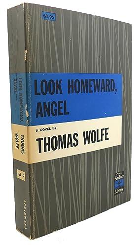 LOOK HOMEWARD, ANGEL : A Story of: Thomas Wolfe