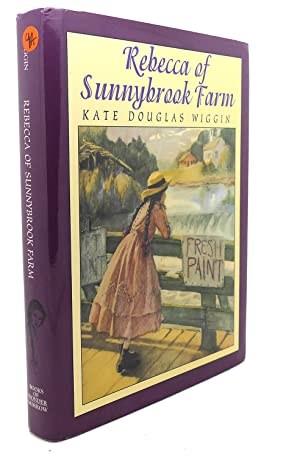 REBECCA OF SUNNYBROOK FARM: Kate Douglas Wiggin