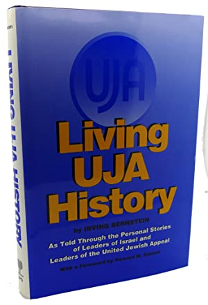 LIVING UJA HISTORY : As Told through: Irving Bernstein
