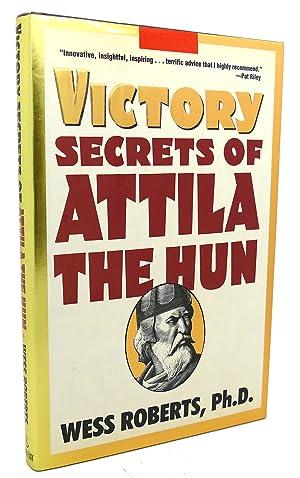 VICTORY SECRETS OF ATTILA THE HUN: Wess Roberts