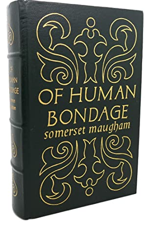 OF HUMAN BONDAGE Easton Press: W. Somerset Maugham
