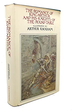 THE ROMANCE OF KING ARTHUR AND HIS: Sir Thomas Malory,