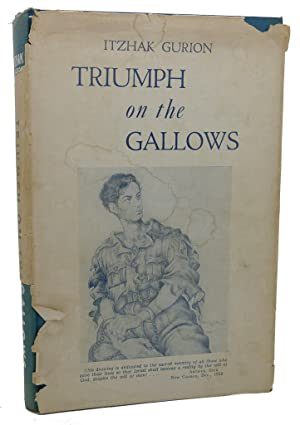 TRIUMPH ON THE GALLOWS: Itzhak Gurion
