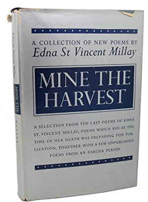 MINE THE HARVEST : A Collection of: Edna St. Vincent