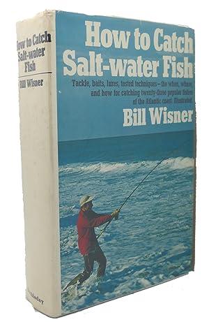 HOW TO CATCH SALT-WATER FISH: William L. Wisner