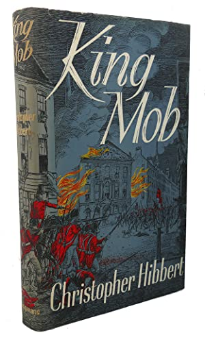 KING MOB : The Story of Lord: Christopher Hibbert