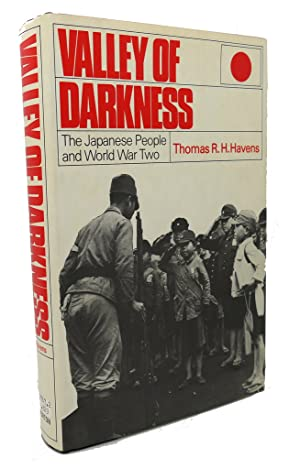 VALLEY OF DARKNESS : The Japanese People: Thomas R. H.