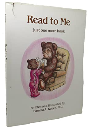 READ TO ME JUST ONE MORE BOOK: Pamela A. Kopen
