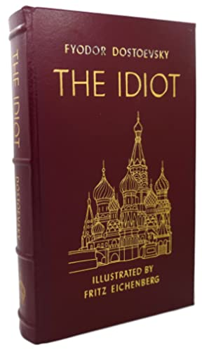 THE IDIOT Easton Press: Fyodor Dostoevsky