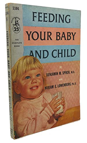 FEEDING YOUR BABY AND CHILD: Benjamin Spock, Miriam