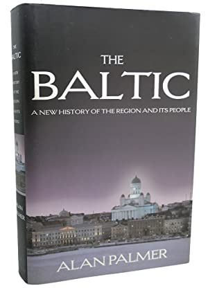 THE BALTIC : A New History of: Alan Palmer